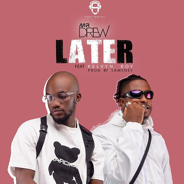 Mr-Drew-Ft.-Kelvyn-Boy-Later